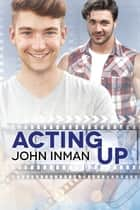 Acting Up ebook by John Inman