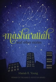 Masha'allah and Other Stories ebook by Mariah K. Young