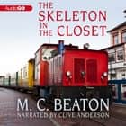 The Skeleton in the Closet audiobook by M. C. Beaton