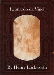 Leonardo da Vinci ebook by Henry Lockworth,Lucy Mcgreggor,John Hawk