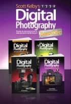 Scott Kelby's Digital Photography Boxed Set, Parts 1, 2, 3, and 4 ebook by