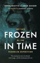 Frozen in TIme ebook by Owen Beattie,John Geiger