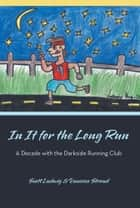 In It for the Long Run ebook by Scott Ludwig & Vanessa Stroud