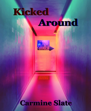 Kicked Around ebook by Carmine Slate