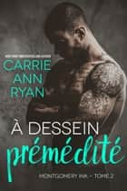 À dessein prémédité ebook by Carrie Ann Ryan