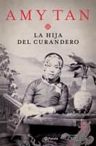 La hija del curandero ebook by Amy Tan, M.ª Eugenia Ciocchini Suárez