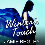 Winter's Touch audiobook by Jamie Begley
