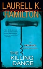 The Killing Dance ebook by Laurell K. Hamilton