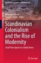 Scandinavian Colonialism and the Rise of Modernity ebook by Magdalena Naum,Jonas M. Nordin