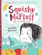Squishy McFluff: Seaside Rescue! ebook by Pip Jones,Ella Okstad