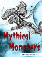 Mythical Monsters ebook by Charles Gould