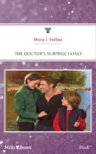 The Doctor's Surprise Family ebook by Mary J. Forbes
