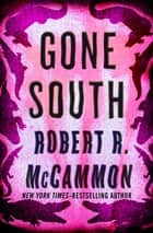 Gone South ebook by Robert R. McCammon