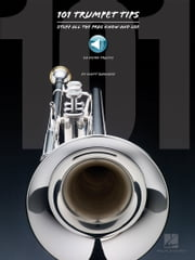101 Trumpet Tips - Stuff All the Pros Know and Use ebook by Scott Barnard