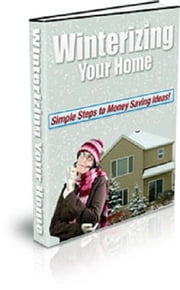 Winterizing Your Home ebook by Anonymous