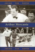 Inside the Ropes ebook by Arthur Mercante,Phil Guarnieri