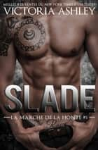 Slade - La marche de la honte #1 eBook by Victoria Ashley, Manon Maroufi