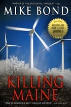 KILLING MAINE ebook by Mike Bond