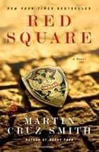 Red Square - A Novel ebook by Martin Cruz Smith