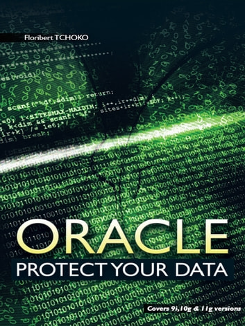 Oracle - Protect Your Data ebook by Floribert TCHOKO