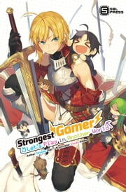 Strongest Gamer - Let's Play in Another World ebooks by Shinobu Yuki, Itsuwa Katou