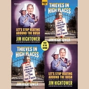 Let's Stop Beating Around the Bush and Thieves in High Places audiobook by Jim Hightower