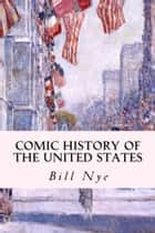 Comic History of the United States ebook by Bill Nye