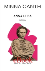 Anna Liisa - Drama in drei Akten ebook by Minna Canth