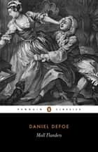 The Fortunes and Misfortunes of the Famous Moll Flanders ebook by Daniel Defoe, David Blewett