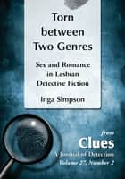 Torn between Two Genres - Sex and Romance in Lesbian Detective Fiction ebook by Inga Simpson