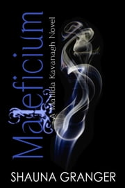 Maleficium ebook by Shauna Granger
