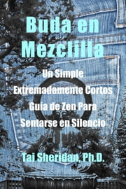 Buda en Mezclilla ebook by Tai Sheridan, Ph.D.