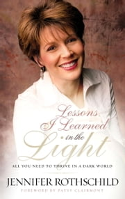 Lessons I Learned in the Light - All You Need to Thrive in a Dark World ebook by Jennifer Rothschild