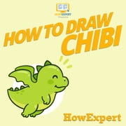 How To Draw Chibi audiobook by HowExpert