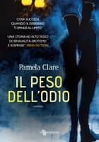 Il peso dell'odio ebook by Pamela Clare
