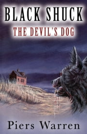Black Shuck: The Devil's Dog ebook by Piers Warren