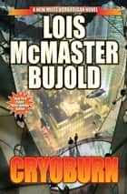 Cryoburn ebook by Lois McMaster Bujold