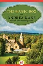 The Music Box ebook by Andrea Kane