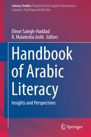 Handbook of Arabic Literacy - Insights and Perspectives ebook by Elinor Saiegh-Haddad,R. Malatesha Joshi