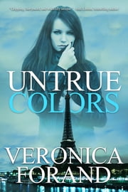 Untrue Colors ebook door Veronica Forand