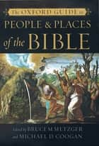 The Oxford Guide to People & Places of the Bible ebook by Bruce M. Metzger, Michael D. Coogan