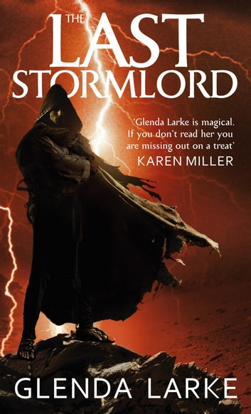 The Last Stormlord - Book 1 of the Stormlord trilogy ebook by Glenda Larke