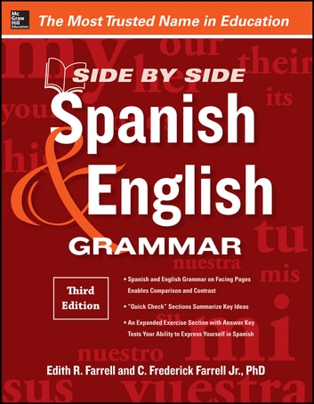 Side-By-Side Spanish and English Grammar, 3rd Edition ebook by Edith Farrell,C. Frederick Farrell
