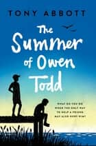 The Summer of Owen Todd ebook by Tony Abbott