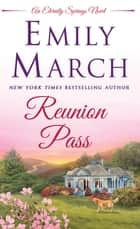 Reunion Pass - An Eternity Springs novel ebook by Emily March