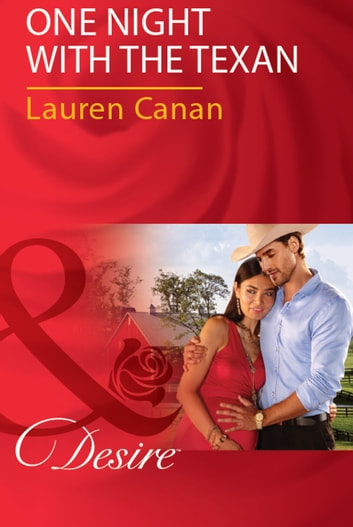 One Night With The Texan (Mills & Boon Desire) (The Masters of Texas, Book 2) ebook by Lauren Canan