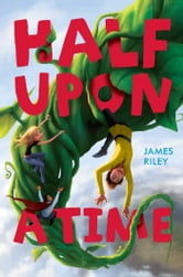 Half Upon a Time ebook by James Riley