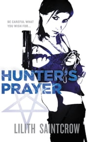 Hunter's Prayer ebook by Lilith Saintcrow