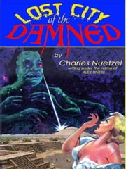 Lost City of the Damned ebook by Charles Nuetzel