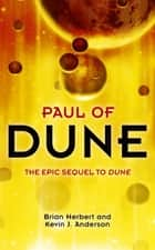 Paul of Dune ebook by Brian Herbert, Kevin J Anderson